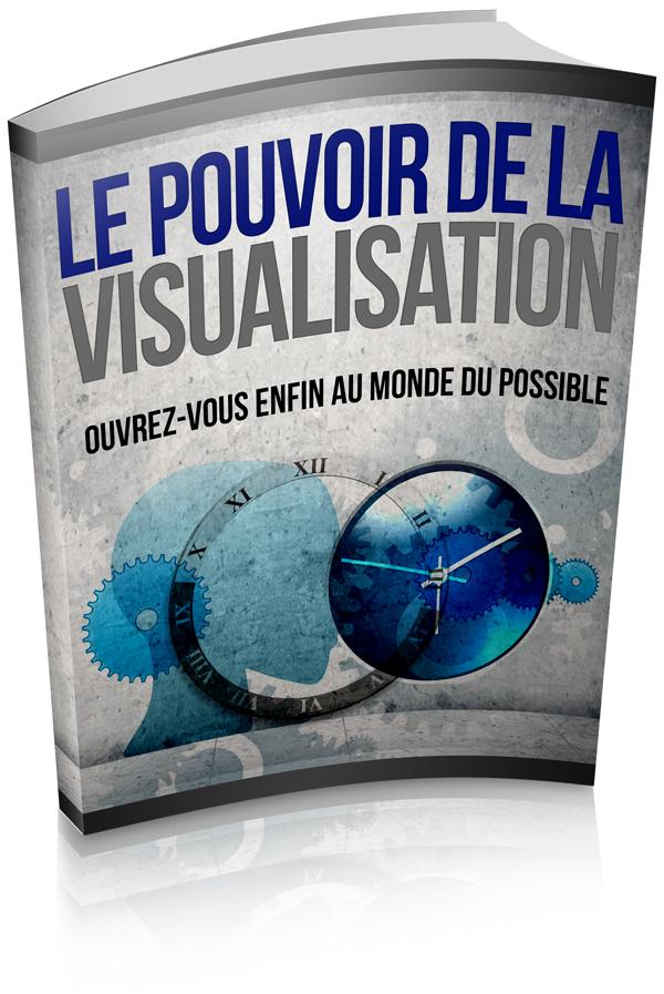 guide pratique pour maîtriser le pouvoir de la visualisation et attirer ce que vous voulez
